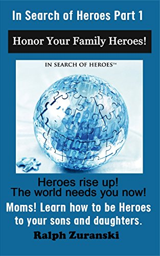 In Search Of Heroes Training Program For Moms Chapters In The Book Think And Grow Rich: Learn How To Be A Hero To Your Kids By Sharing The Amazing Wisdom ...