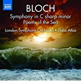 Bloch : Symphonie en ut dièse mineur - Poems of the Sea