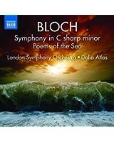 Bloch : Symphonie en ut dièse mineur - Poems of the Sea