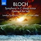 Bloch : Symphonie en ut di�se mineur - Poems of the Sea