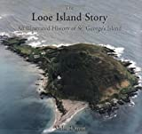 Mike Dunn The Looe Island Story: An Illustrated History of St. George's Island