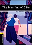 img - for Oxford Bookworms Library: The Meaning of Gifts: Stories from Turkey: Level 1: 400-Word Vocabulary (Oxford Bookworms Library: Stage 1) book / textbook / text book