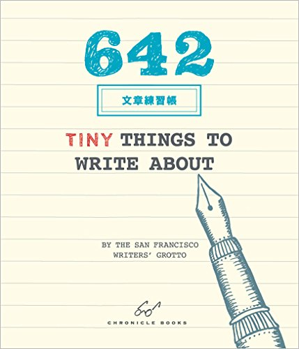 642 Things to Write About (A Book That All Writers Must Own)