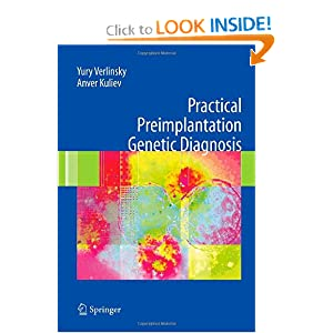Practical Preimplantation Genetic Diagnosis Anver Kuliev, Yury Verlinsky