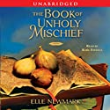 The Book of Unholy Mischief: A Novel Audiobook by Elle Newmark Narrated by Raul Esparza