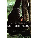 The Triumph of Sociobiologyby John Alcock