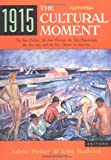1915, the Cultural Moment: The New Politics, the New Woman, the New Psychology, the New Art and the New Theatre in America
