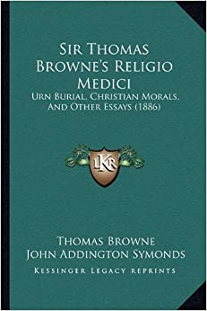 sir thomas browne essays Religio medici: and other essays: thomas browne sir: amazoncommx: libros amazoncommx prueba prime libros ir buscar hola identifícate mi.