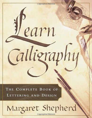 Learn Calligraphy: The Complete Book of Lettering and Design (Good To Great 2001 compare prices)