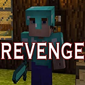 Revenge (Minecraft Creeper Song) (feat. CaptainSparklez)