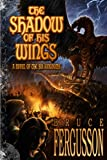 The Shadow of His Wings: A Novel of the Six Kingdoms