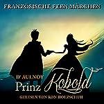 Der Prinz Kobold (Französische Feenmärchen)   Marie Catherine D'Aulnoy