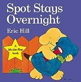 Spot Stays Overnight (Spot Lift the Flap)