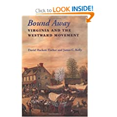 Bound Away: Virginia and the Westward Movement by David Hackett Fischer and James C. Kelly
