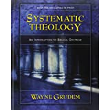 Systematic Theology: An Introduction to Biblical Doctrine ~ Wayne Grudem