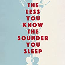 The Less You Know the Sounder You Sleep Audiobook by Juliet Butler Narrated by Juliet Butler