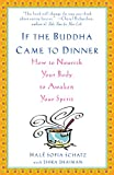 img - for If the Buddha Came to Dinner: How to Nourish Your Body to Awaken Your Spirit book / textbook / text book