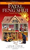 Leslie Caine Fatal Feng Shui (Domestic Bliss Mysteries)