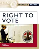 img - for Right To Vote (American Rights) book / textbook / text book