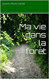 img - for Ma vie dans la for t (French Edition) book / textbook / text book
