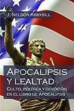 img - for Apocalipsis y lealtad: Culto, pol tica y devoci n en el libro de Apocalipsis (Spanish Edition) book / textbook / text book