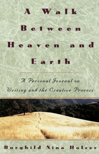 a-walk-between-heaven-and-earth-a-personal-journal-on-writing-and-the-creative-process