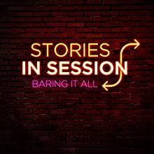 Baring It All: Giulia Rozzi  by Stories in Session Narrated by David Crabb, Giulia Rozzi