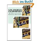 Los Angeles, Kalifornien: Der Deutschsprachige Kalifornien Reisefuehrer