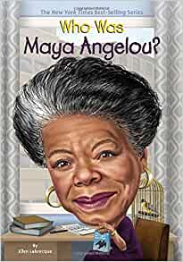 Who Was Maya Angelou?: Ellen Labrecque, Dede Putra, Nancy Harrison