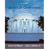 American Government: Institutions and Policies ~ James Q. Wilson