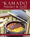 The Kamado Smoker and Grill Cookbook:...