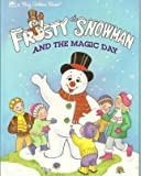 Frosty The Snowman and the Magic Day (Golden Big Book) (0307123391) by Balducci, Rita