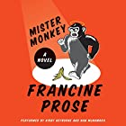 Mister Monkey: A Novel Hörbuch von Francine Prose Gesprochen von: Kirby Heyborne, Nan McNamara