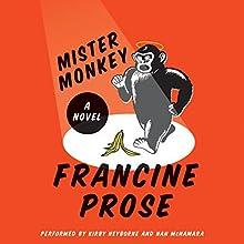 Mister Monkey: A Novel Audiobook by Francine Prose Narrated by Kirby Heyborne, Nan McNamara