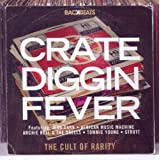 Crate Diggin' Fever: The Cult Of Rarityby Various