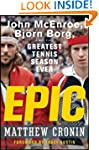 Epic: John McEnroe, Bjorn Borg, and t...