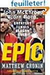Epic: John McEnroe, Bj�rn Borg, and t...