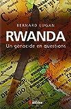 Rwanda : un génocide en questions