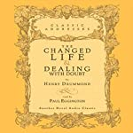 Changed Life and Dealing with Doubt | Henry Drummond