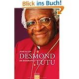 Desmond Tutu: Die Biographie