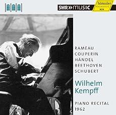 ヴィルヘルム・ケンプ 1962年 シュヴェッツィンゲン音楽祭ライヴ (Rameau , Couperin , Handel , Beethoven , Schubert / Wilhelm Kempff : Piano Recital 1962) [輸入盤]