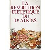 echange, troc Robert Coleman Atkins, Anne Joba, Fran Gare, Helen Monica - La Révolution diététique du Dr Atkins