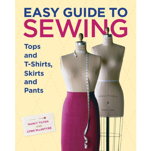 Easy Guide to Sewing Tops & T-Shirts, Skirts and Pants