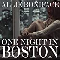 One Night in Boston (       UNABRIDGED) by Allie Boniface Narrated by Rebecca Van Volkinburg