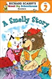 A Smelly Story (Richard Scarry's Great Big Schoolhouse Readers Level 2)