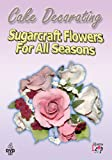 echange, troc Sugarcraft Flowers for All Seasons 4 [Import anglais]
