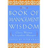 The Book of Management Wisdom: Classic Writings by Legendary Managersby Peter Krass