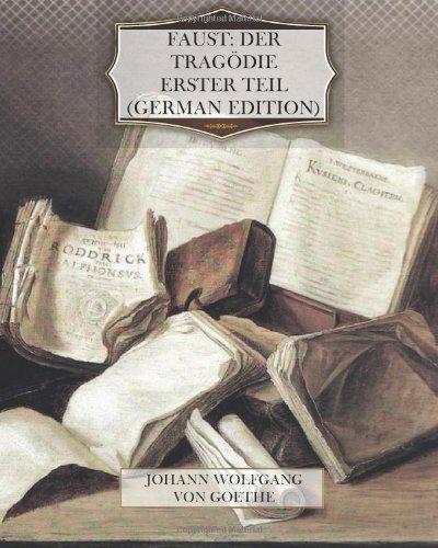 Faust: Der Tragedie erster Teil (German Edition)