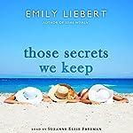 Those Secrets We Keep | Emily Liebert