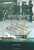 img - for Commanding Lincoln's Navy by Stephen R. Taaffe (2009-05-30) book / textbook / text book